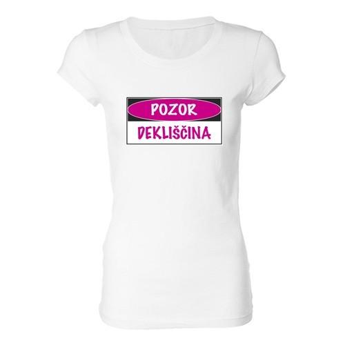 Ženska majica - Pozor dekliščina