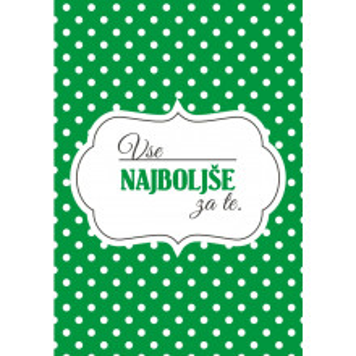 Green greeting card vse najbolše za te